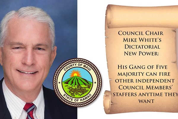 Mike White Misleads Maui Public in Desperate Attempt to Acquire Control of County Council