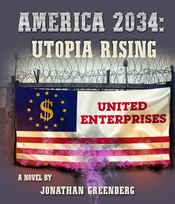 New Novel America 2034 -Envisions Trump Dystopia