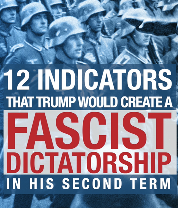 Video: 12 Indicators That Trump Would Create a Fascist Dictatorship